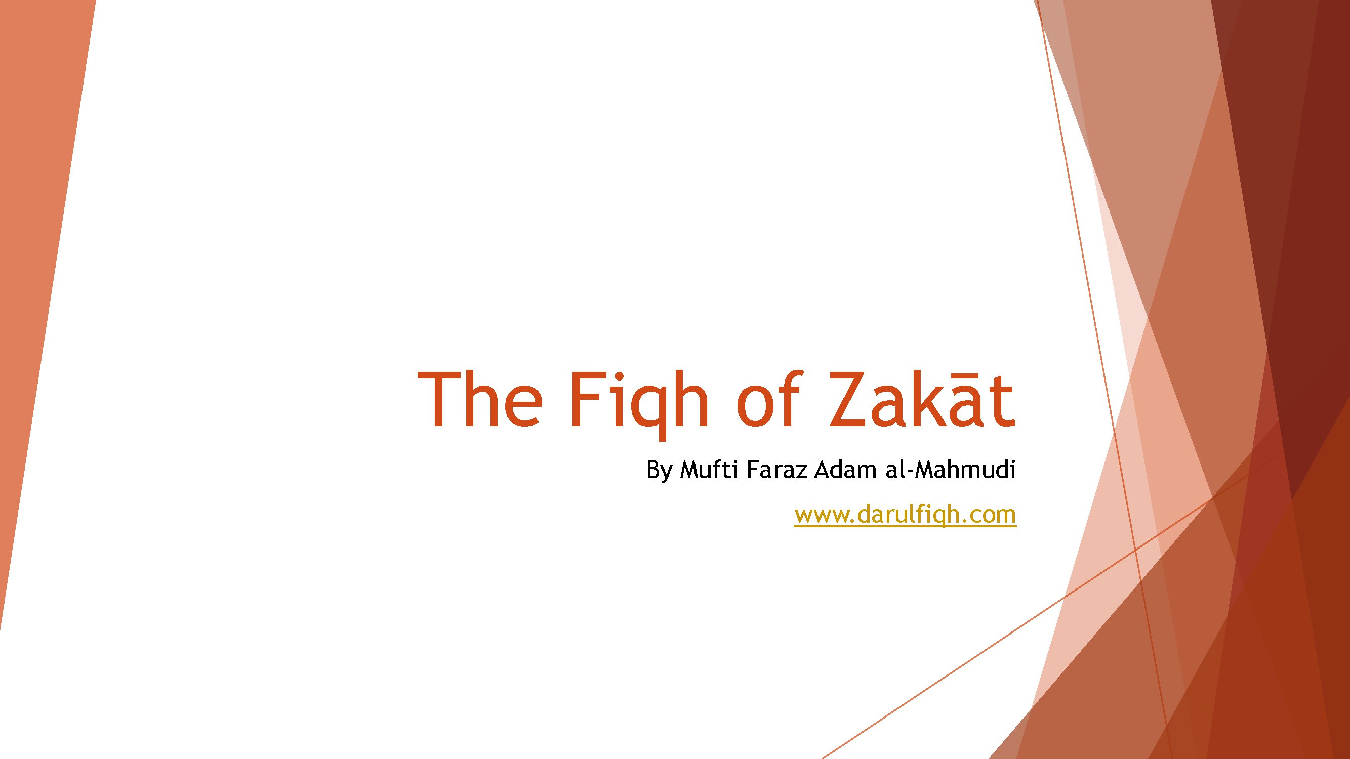 The Fiqh Of Zakaat (Presentation) by Mufti Faraz Adam al-Mahmudi